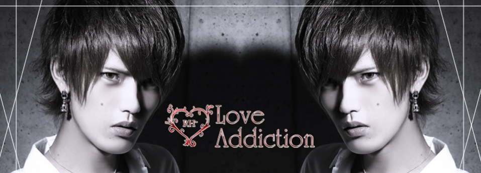 RH- Love Addiction -1st- RH- Love Addiction -1st-